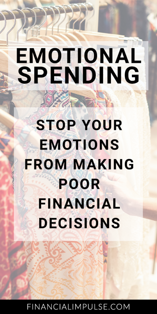 Emotional Spending: Stop Your Emotions from Making Poor Financial Decisions