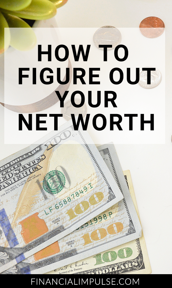 How to Figure Out Your Net Worth