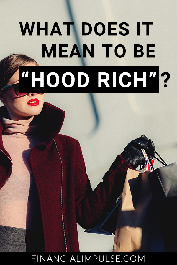 "What Does It Mean to be ""Hood Rich""?"