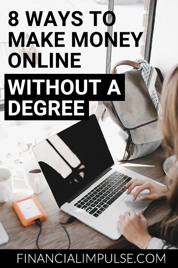 8 Ways to Make Money Online Without a Degree in 2020